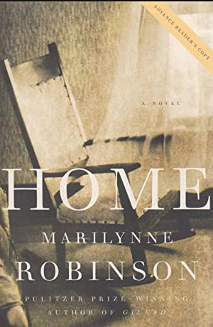 Home: A Novel (ADVANCE READER'S COPY): Marilynne Robinson