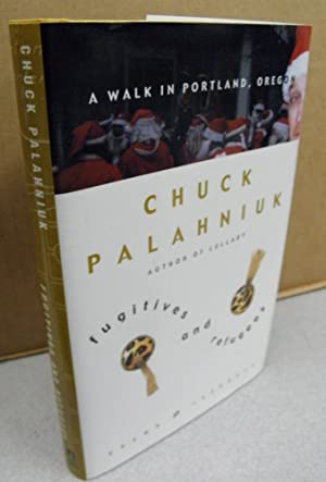 Fugitives and Refugees: A Walk in Portland,: Palahniuk, Chuck