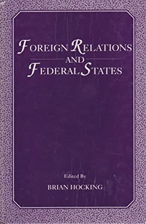 Foreign Relations and Federal States: Brian Hocking (Editor)