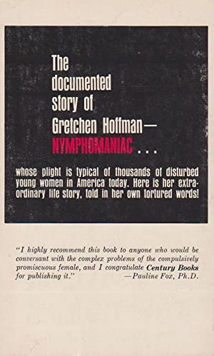A Casebook History of a Nymphomaniac : The Documented Case Study of a Woman Whose True Life ...