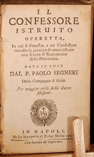 Il Confessore Istruito Operetta,: Paolo Segneri