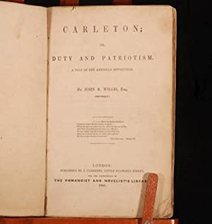 Carleton; or, Duty and Patriotism. A Tale: John R. Willis,