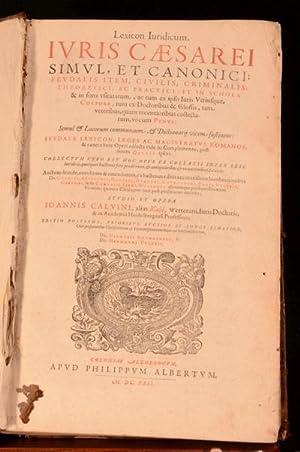 Lexicon Iuridicum Iuris Caesarei Simul et Canonici: Joannis Calvini