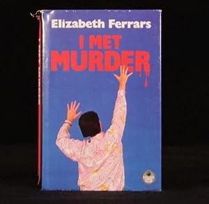 I Met Murder: Elizabeth Ferrars