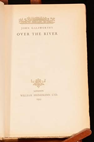 Over the River: John Galsworthy