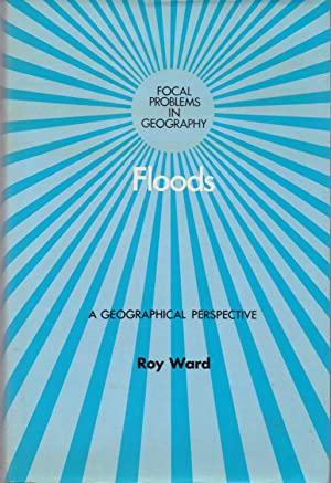 Floods, a Geographical Perspective: Ward Roy