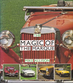 MG : The Magic of the Marque: Allison, Mike