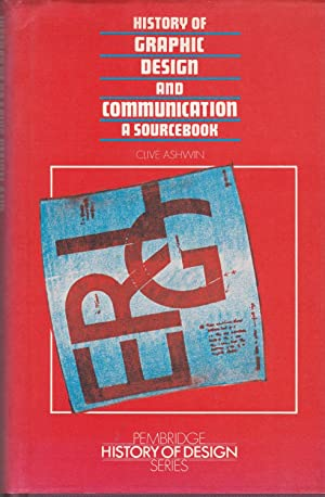 History of Graphic Design and Communication: A: Ashwin, Clive