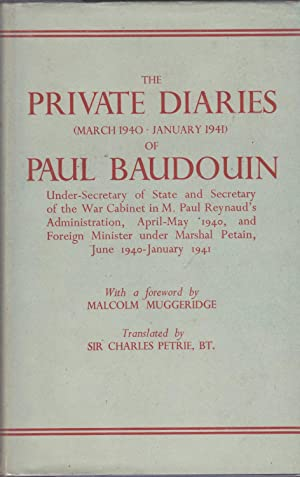 The Private Diaries (March 1940- January 1941): Baudouin, Paul, Petrie,