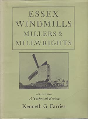 Essex Windmills, Millers and Millwrights: Volume 2: Farries, Kenneth G.