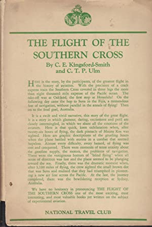 The Flight of the Southern Cross: Kingsford-Smith, C.E.; Ulm,