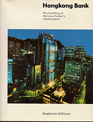 Hongkong Bank. The Building of Norman Foster's: Williams, Stephanie