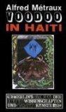 Voodoo in Haiti. Dt. von Isotta Meyer. Mit einem Vorw. von Michel Leiris, Merlins Bibliothek der ...