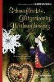 Schneeflöckle, Glitzerkönig, Weihnachtsherz : Weihnachten mit der: Endreß, Margarete [Hrsg.]: