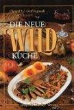 Die neue Wildküche. Olgierd E. J. Graf: Kujawski, Olgierd E.