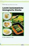 Leicht bekömmliche biologische Küche. von, Reihe: Ernährung: Mayr, Peter: