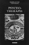 Psychotherapie : Erfahrungen aus der Praxis. [Franz, Marie-Louise von: Ausgewählte Schriften] ; Bd....
