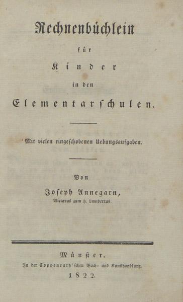 Rechnenbüchlein für Kinder in den Elementarschulen. Mit: Annegarn, Josef A.