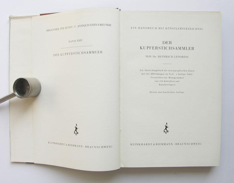 Der Kupferstichsammler. Ein Nachschlagebuch der druckgraphischen Kunst.: Leporini, Heinrich