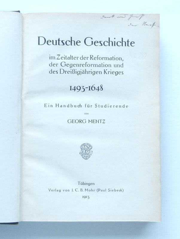 Deutsche Geschichte im Zeitalter der Reformation, der: Mentz, Georg