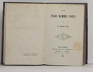 Troi hommes forts. 2 tomes en 1: Dumas, Alexandre fils