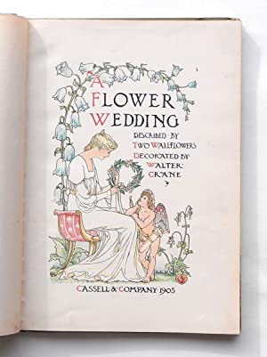 A Flower Wedding. Described by two Wallflowers.: Crane, Walter