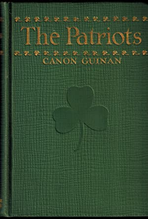 The Patriots: Guinan, Rev. Joseph Canon; Introduction By Curley, Most Rev. Michael J.