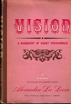Vision: A Biography of Harry Friedenwald: Levin, Alexandra Lee