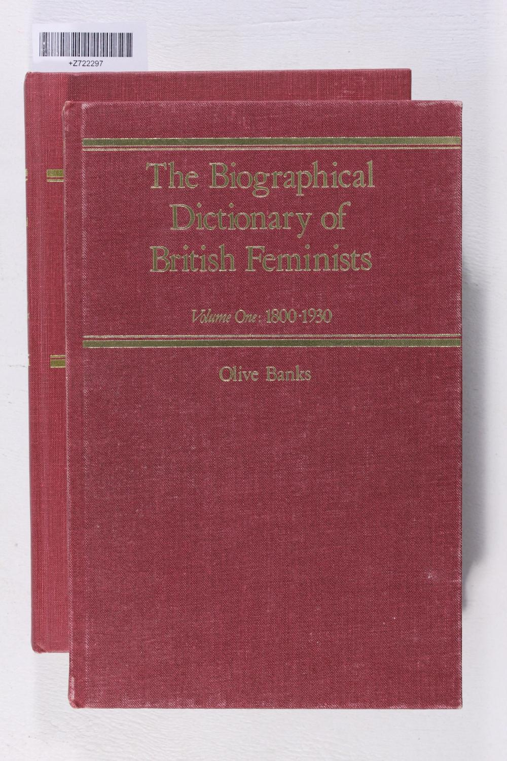 The Biographical Dictionary of British Feminists: Vol. 1 - 1800 - 1930; Vol. 2 A Supplement, 1900 - 1945 - Banks, Olive