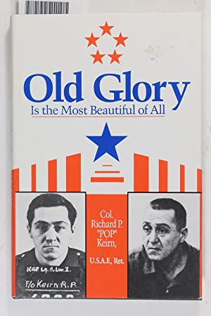 "Old Glory Is the Most Beautiful of: Keirn, Richard ""Pop"""