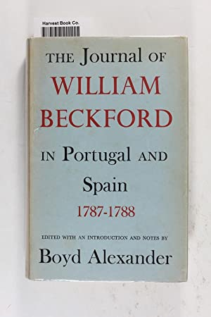 The Journal of William Beckford in Portugal: Beckford, William; Alexander,