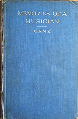 Memories of a Musician: Reminiscences of Seventy: Wilhelm Ganz