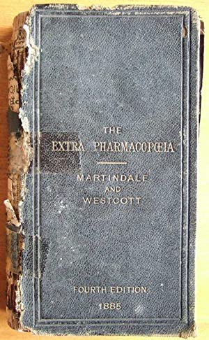 THE EXTRA PHARMACOPOEIA: with the Additions Introduced into the British Pharmacopoeia, 1885: ...