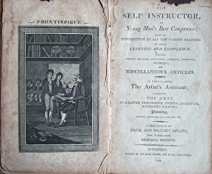 The Self Instructor, or Young Man's Best Companion; Being an Introduction to all the Various ...