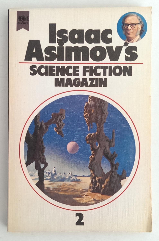 Isaac Asimov's Science-Fiction-Magazin. 2.Folge. Ausgewählt, übersetzt und herausgegeben von Birgit Reß-Bohusch. - Franke, Herbert W. ; Jeschke, Wolfgang (Hrsg.)