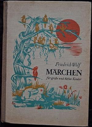 Märchen für große und kleine Kinder: Wolf, Friedrich