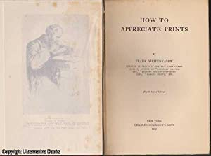 How to Appreciate Prints: Weitenkampf, Frank