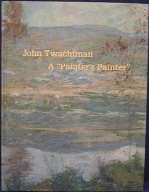 "John Twachtman (1853-1902): A ""Painter's Painter"": Peters, Lisa N."