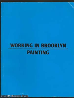 Working in Brooklyn/Installations: Buck, Robert T. (Foreword); Charlotta Kotik (Curator)
