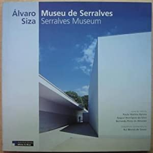 Álvaro Siza: Museu de Serralves: Barata, Paulo Martins;
