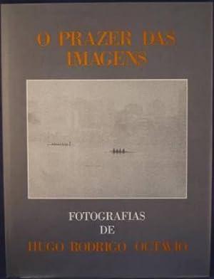 O Prazer Das Imagens: Fotografias de Hugo: Octavio, Hugo Rodrigo);