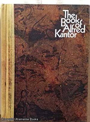 The Book of Alfred Kantor: Kantor, Alfred); John