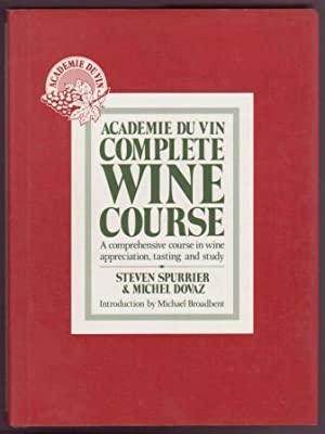Academie Du Vin Complete Wine Course: A comprehensive course in wine appreciation, tasting and study