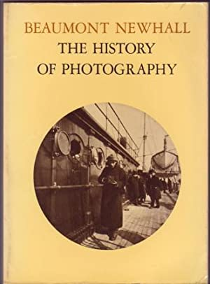 The History of Photography from 1839 to: Newhall, Beaumont