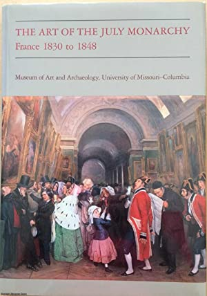 The Art of the July Monarchy: France 1830 to 1848
