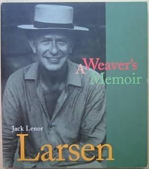 Jack Lenor Larsen: A Weaver's Memoir: Larsen, Jack Lenor