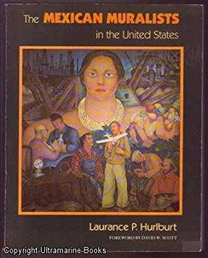 The Mexican Muralists in the United States: Hurlburt, Laurence P.
