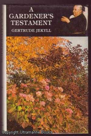A Gardener's Testament: A Selection of Articles: Jekyll, Francis &