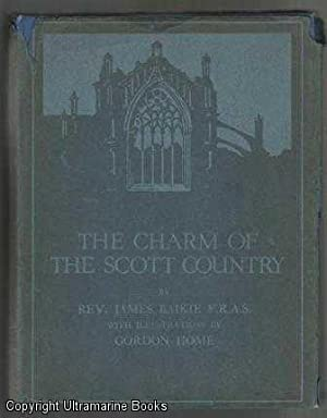 The Charm of the Scott Country: Baikie, James, Rev.,