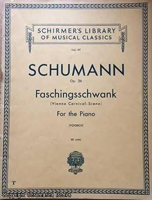 Op. 26 Faschingsschwank aus Wien (Vienna Carnival: Schumann, Robert; Max